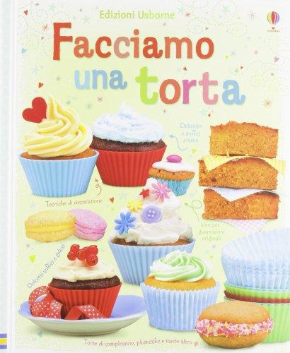 Facciamo una torta. Ediz. illustrata