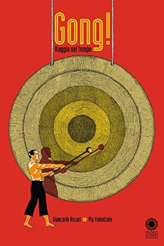 Gong! Viaggio nel tempo. Ediz. a colori