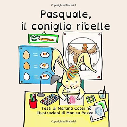 Pasquale il coniglio ribelle